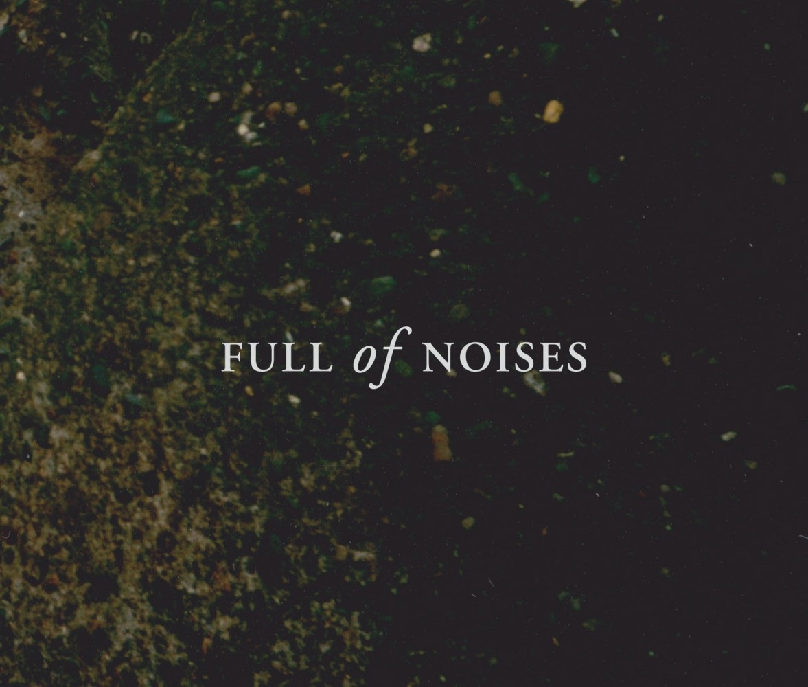 FULL OF NOISES
