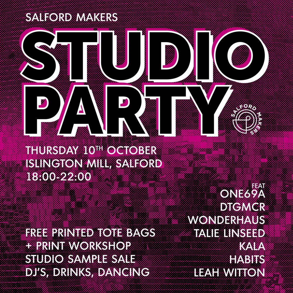 SALFORD MAKERS / Studio Party / FREE EVENT