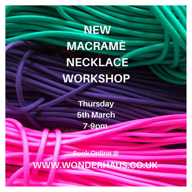 Wonderhaus / Julia Roy-Williams / Macramé Necklace Workshop