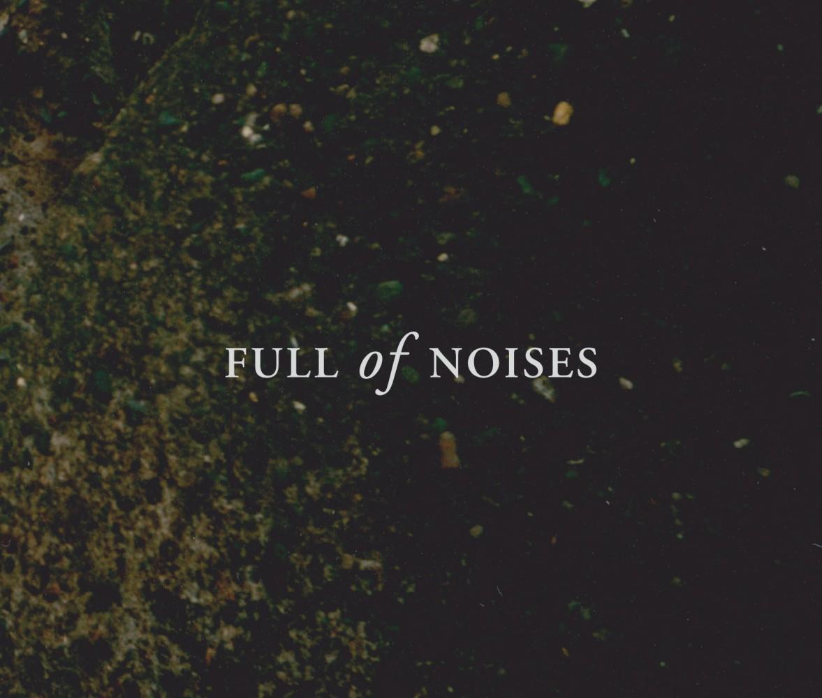 FULL OF NOISES