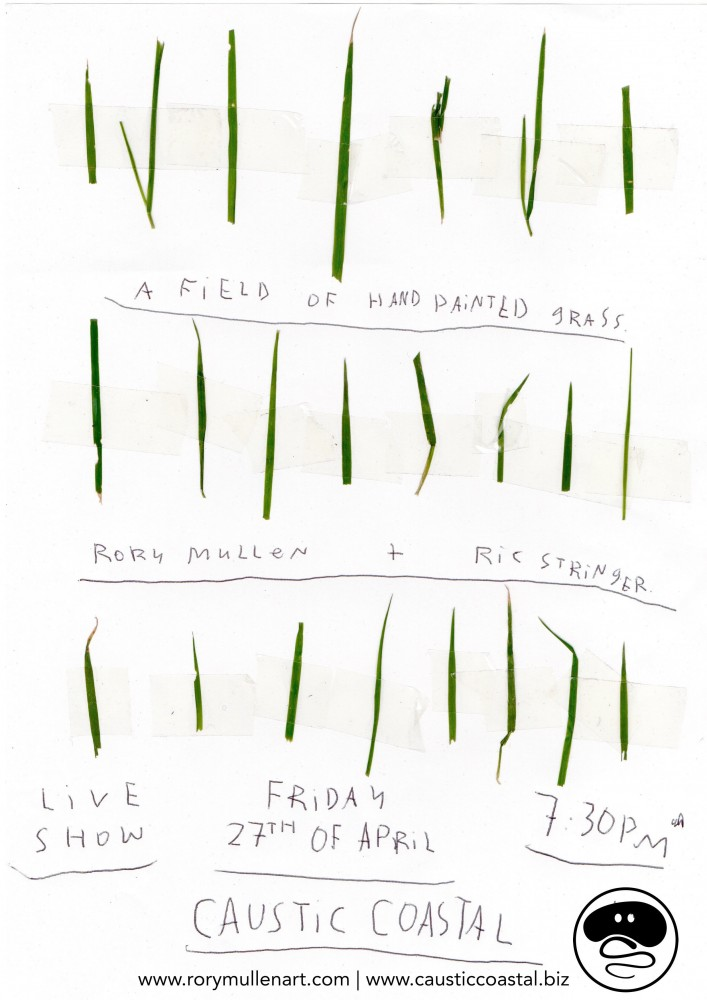 A Field of Hand Painted Grass // Live Show @ Caustic Coastal