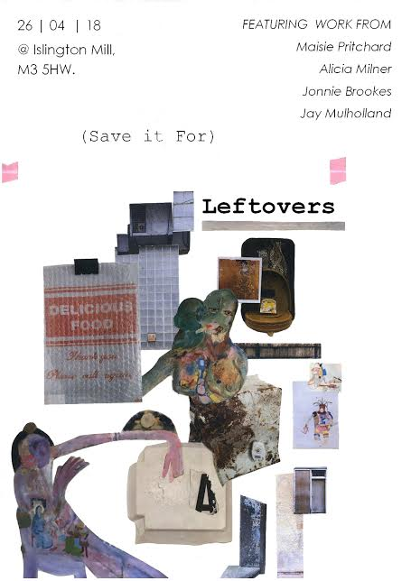(Save it For) Leftovers // Exhibition Opening