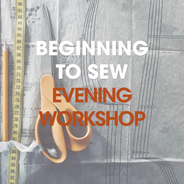 Beginning to Sew / Evening Workshop