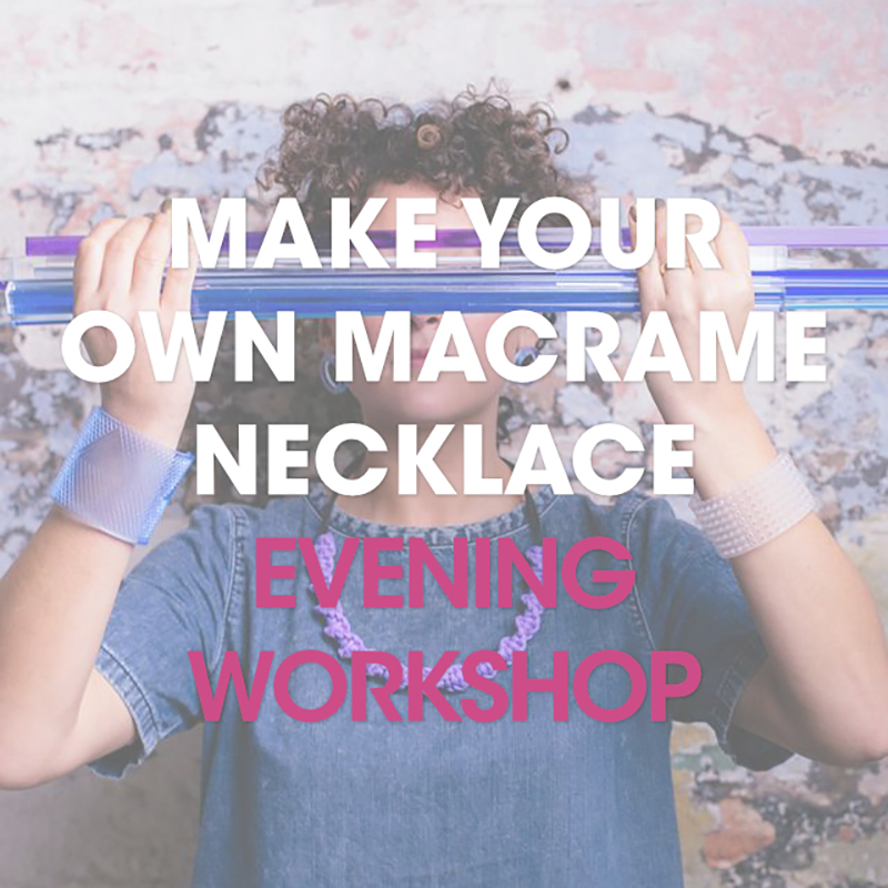 Make your own Macramé Necklace / Evening Workshop