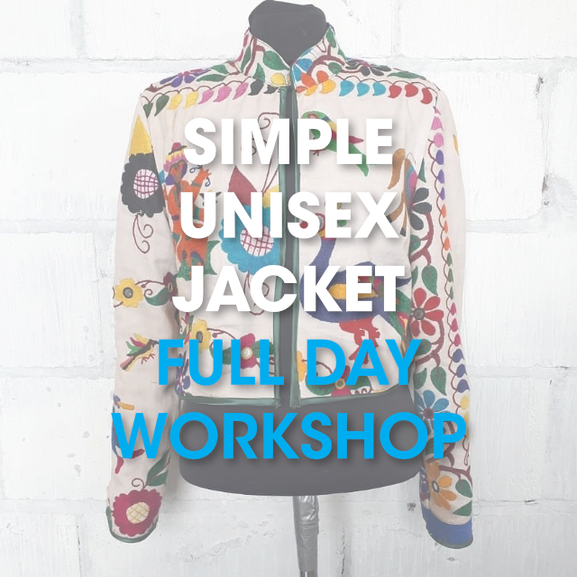Simple Unisex Jacket / Full Day Workshop