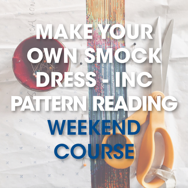 Make Your Own Smock Dress inc Pattern Reading / Weekend Course