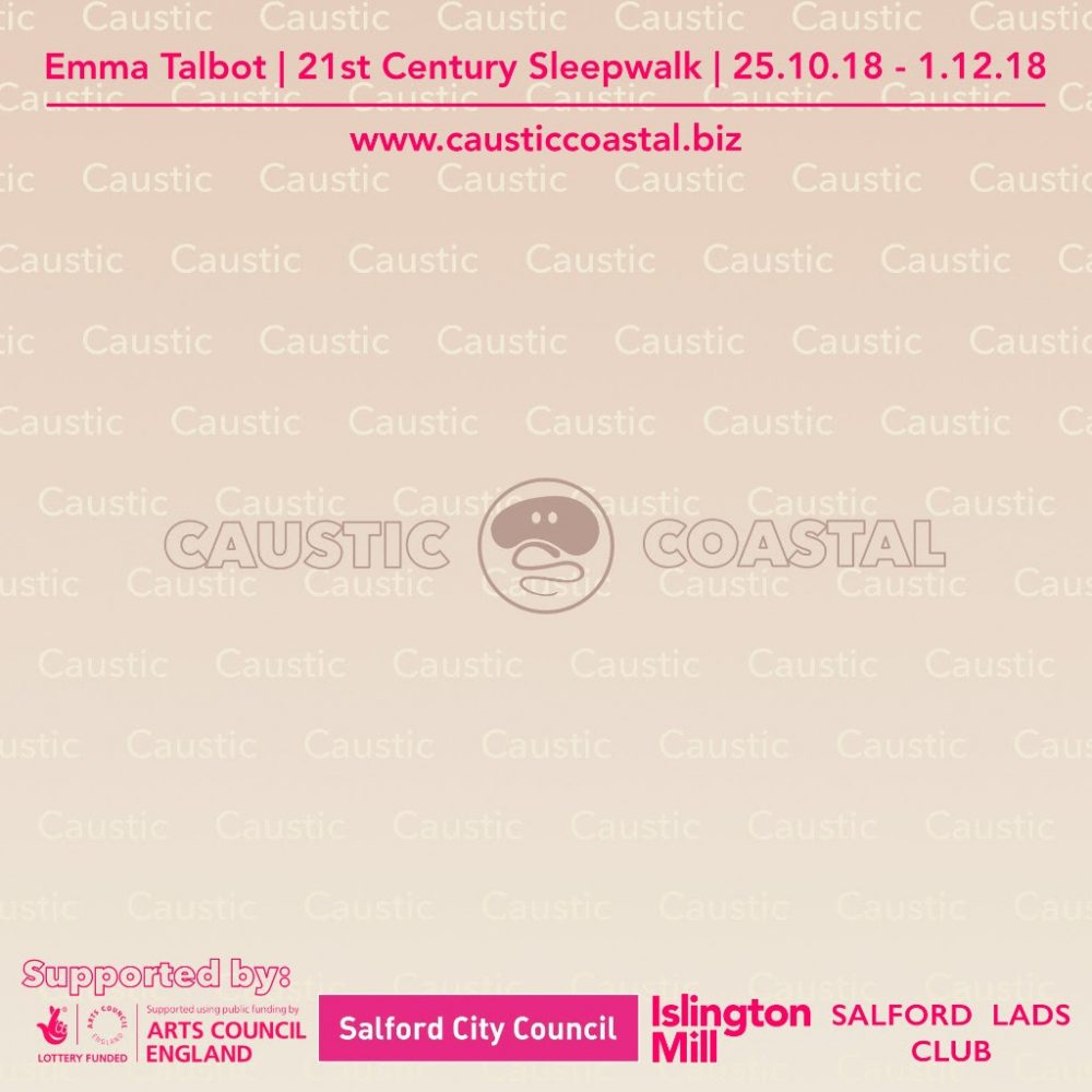 Emma Talbot: 21st Century Sleepwalk // Exhibition @ Caustic Coastal